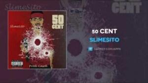 SlimeSito - 50 Cent